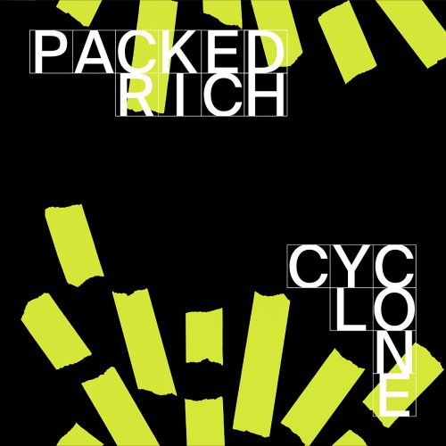 Packed Rich - Cyclone Single